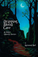 Dripping Blood Cave - Humorous Ghost Stories for Middle-grade Readers
